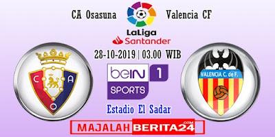 Prediksi Osasuna vs Valencia — 28 Oktober 2019