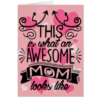 Funny Mother's Day Cards - This Is What An Awesome Mom Looks Like Awesome Mom Mother's Day Typography Card