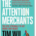 The Attention Merchants, book review: Charting the rise of ad-supported media