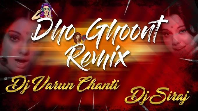Dho Ghoont Theenmar Remix Dj Varun Chanti & Dj Siraj [NEWDJSWORLD.IN]