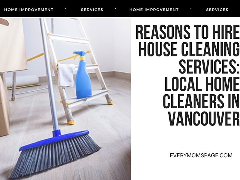 Reasons to Hire House Cleaning Services: Local Home Cleaners in Vancouver