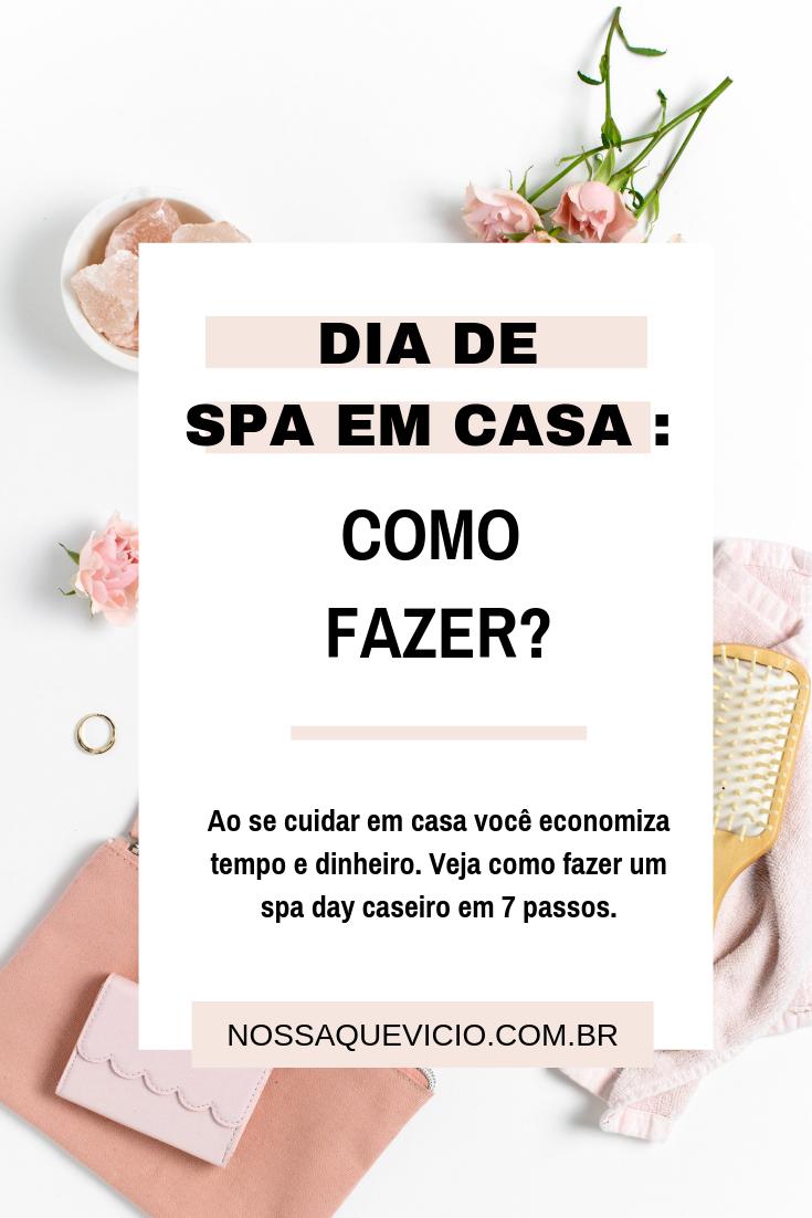 COMO FAZER UM DIA DE SPA EM CASA