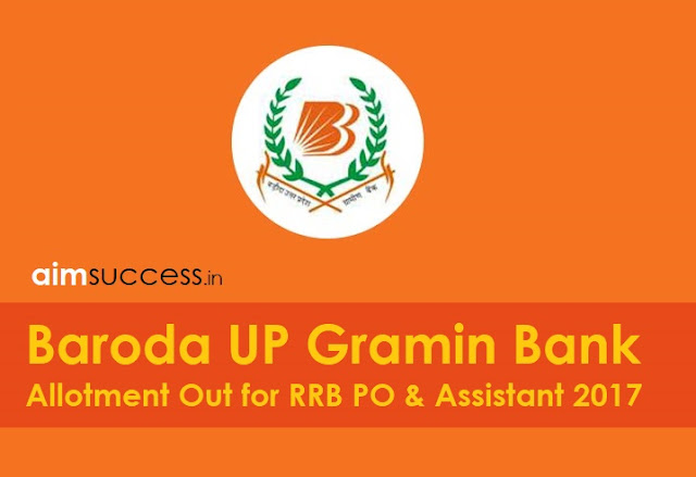 Baroda UP Gramin Bank Allotment Out for RRB PO & Assistant 2017