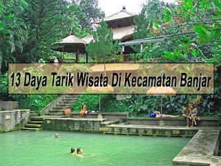 Inilah 13 Daya Tarik Wisata Di Kecamatan Banjar Buleleng