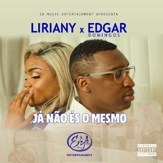 Liriany - Já Não És o Mesmo (Feat. Edgar Domingos)