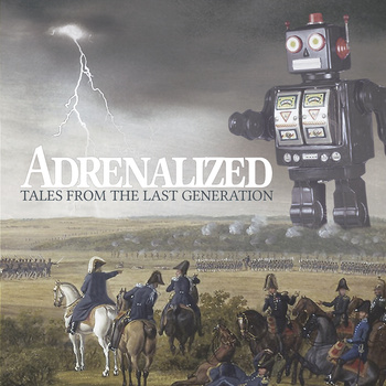 <center>Adrenalized - Tales From The Last Generation (2013)</center>
