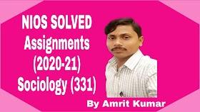 NIOS FREE SOLVED ASSIGNMENTS (2020-21) | SOCIOLOGY (331) TMA-20-21 | ENGLISH MEDIUM