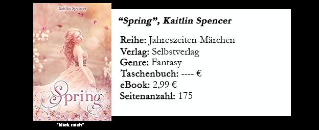 https://www.amazon.de/Spring-Kaitlin-Spencer-ebook/dp/B071JQQFTJ/ref=sr_1_1?s=digital-text&ie=UTF8&qid=1507366140&sr=1-1&keywords=Spring+kaitlin+spencer