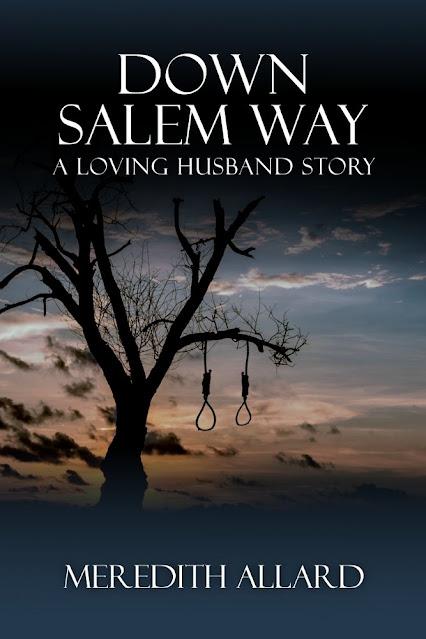 [Blog Tour] 'Down Salem Way' (The Loving Husband Series) By Meredith Allard #HistoricalFiction