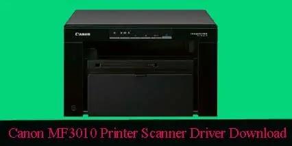 Canon MF3010 Printer Scanner Driver [FREE DOWNLOAD]