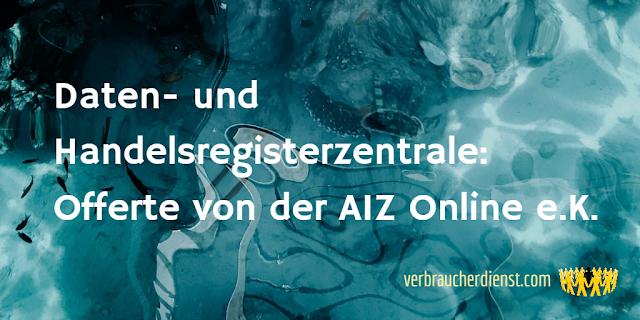 Titel: Daten- und Handelsregisterzentrale: Offerte von der AIZ Online e.K.