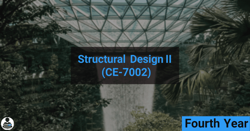 Structural Design & Drawing–II [Steel] (CE-7002) RGPV notes CBGS Bachelor of engineering