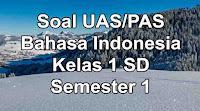 soal uas bahasa indonesia sd kelas 1