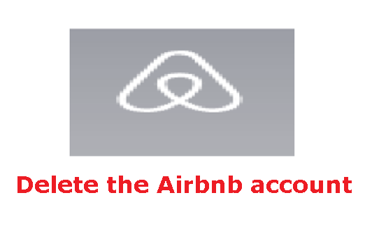 From following the steps you can delete your Airbnb account