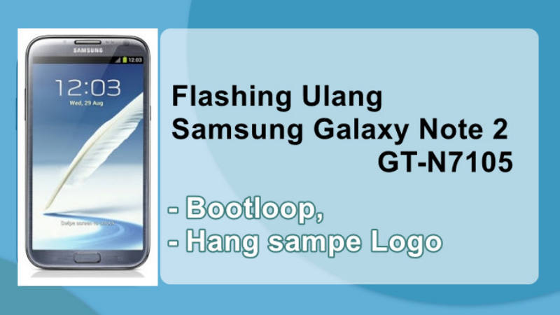 Cara Flashing Samsung Galaxy Note 2 GT-N7105