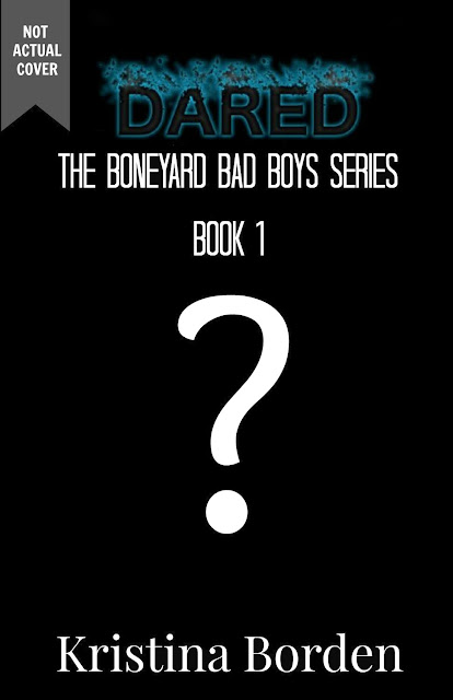 New Book Announcement: Dared (The Boneyard Bad Boy Series) by Kristina Borden