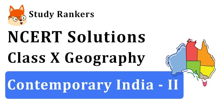 NCERT Solutions for Class 10th Geography