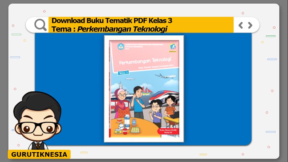 download gratis buku tematik pdf kelas 3 tema perkembangan teknologi