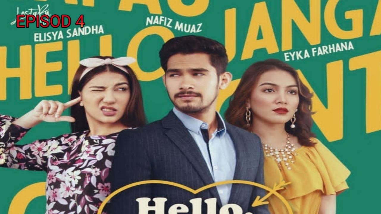Tonton Drama Hello Jangan Tapau Cintaku Episod 4 (Lestary TV3)