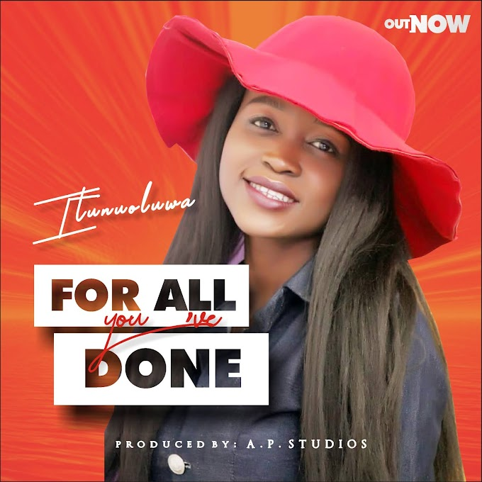 Itunuoluwa - For All you've done