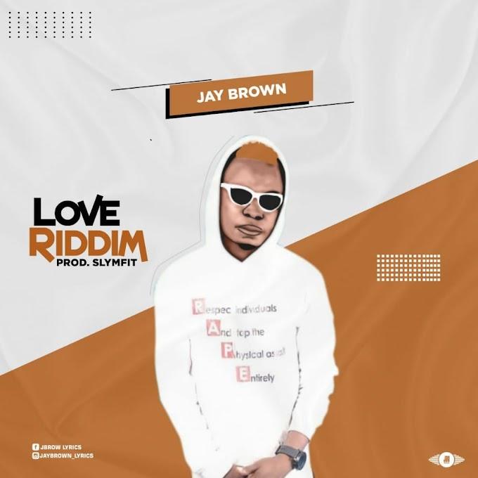 Jay Brown – Love Riddim