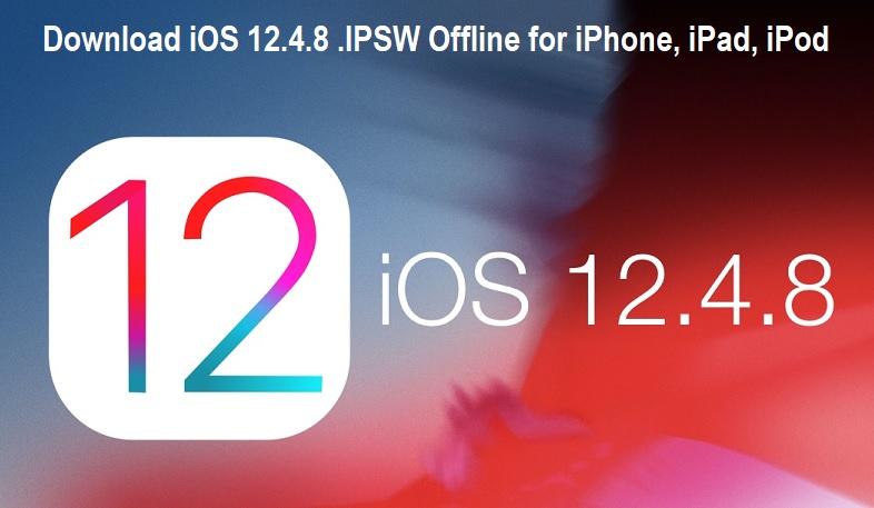 Download iOS 12.4.8 .IPSW