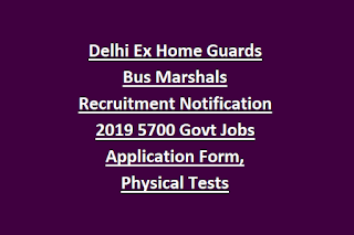 Delhi Ex Home Guards Bus Marshals Recruitment Notification 2019 5700 Govt Jobs Application Form, Physical Tests
