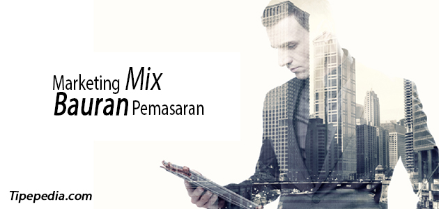 Marketing Mix (Bauran Pemasaran) Dengan 4P dan 7P
