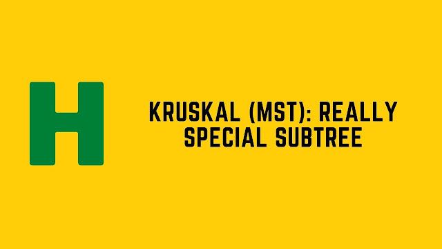 HackerRank Kruskal (MST): Really Special Subtree problem solution