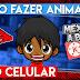 Como Fazer Animação Pelo Celular Kinemaster e Powerdirector