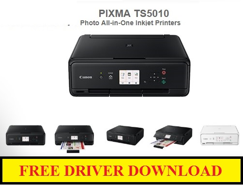 Canon PIXMA TS5010 Printer, Free Download Driver For Windows / MAC OS / Linux