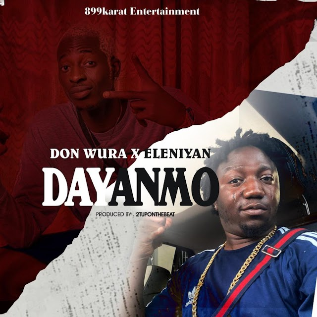 [BangHitz] [Music] Don Wura Ft Eleniyan - Dayanmo