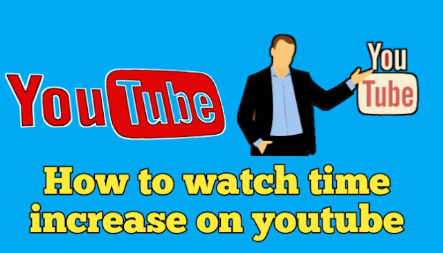 How to watch time increase on youtube