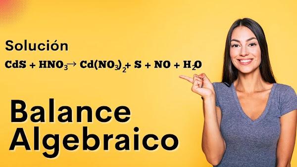 ▷ CdS + HNO3 → Cd(NO3)2 + S + NO + H2O   ALGEBRAICO SOLUCIÓN ✅