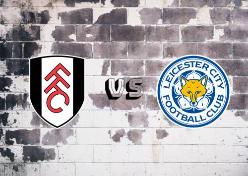 Fulham vs Leicester City  Resumen