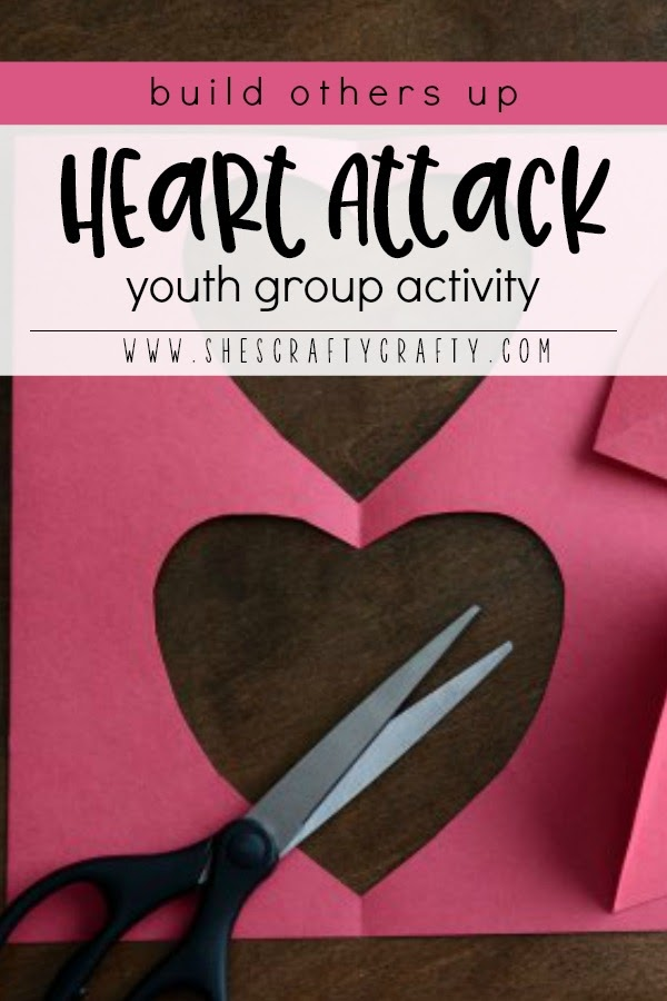 Heart Attack youth group activity, how to build others up, Young Women activity