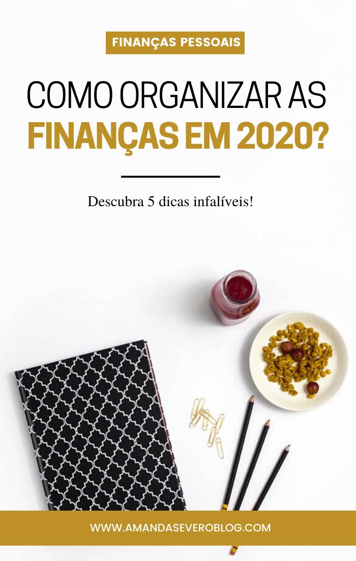 Como organizar as finanças pessoais em 2020? Descubra 5 dicas infalíveis!
