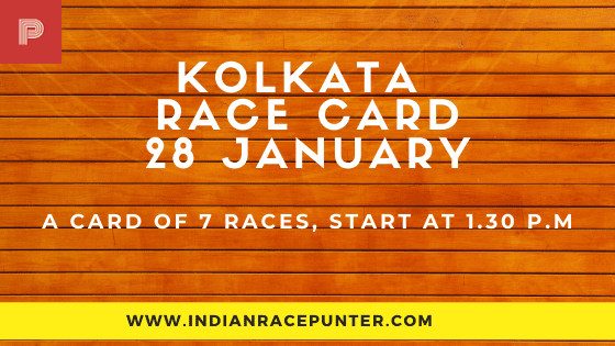 Kolkata Race Card 28 January, India Race Tips by indianracepunter,  Race Cards,