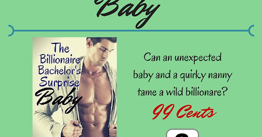 Chapter One... The Billionaire Bachelor's Surprise Baby