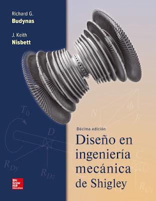 Diseño en ingeniería mecánica de Shigley 10ma edición