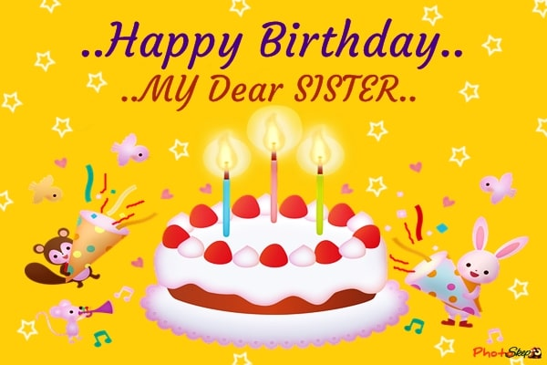 happy birthday wishes to my dear lovely sister, happy birthday wishes for sister, happy birthday sister images, happy birthday greetings for sister
