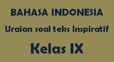 Soal uraian teks inspiratif bahasa indonesia