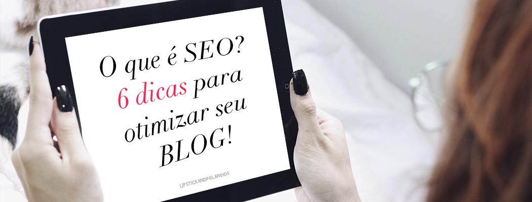 Dicas para SEO, como otimizar blog, o que é SEO