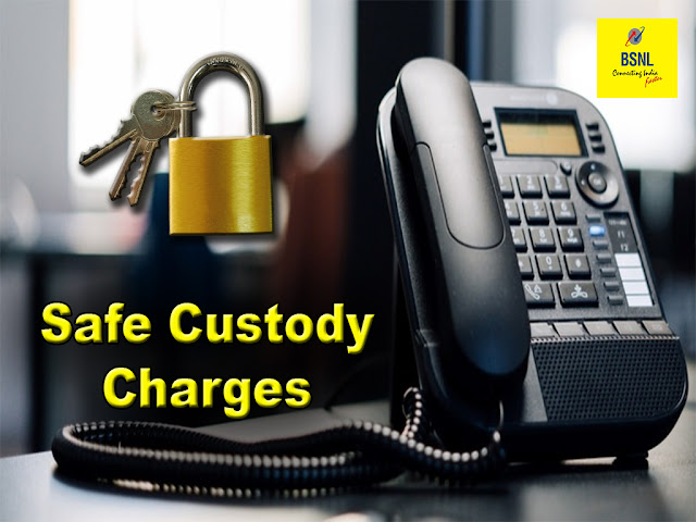 BSNL revised Safe Custody charges for Bharat Fiber (FTTH),  Bharat Air Fiber (BAF), DSL Broadband & Landline connections