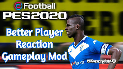 PES 2020 Better Player Reaction Gameplay Mod by Gabe.Paul.Logan