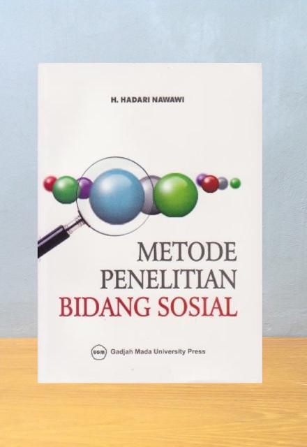 METODE PENELITIAN BIDANG SOSIAL, Hadari Nawawi