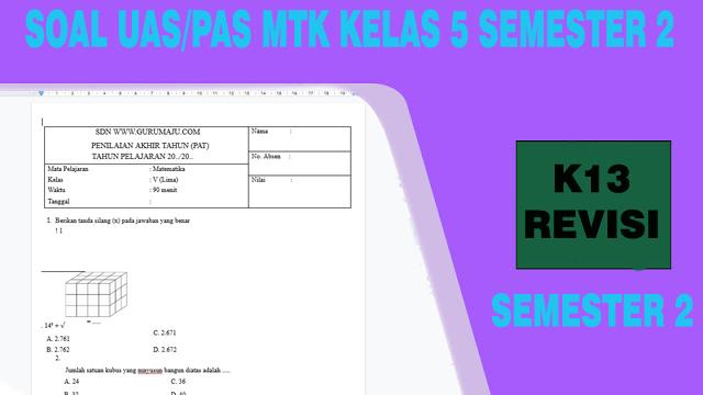 Soal UAS / PAS Matematika Kelas 5 Semester 2 K13 Revisi