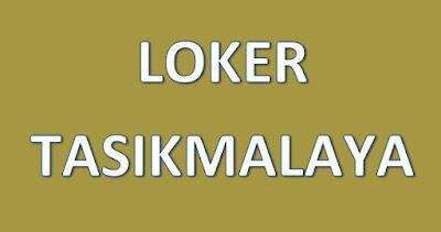 Loker Tasikmalaya : Info Lowongan Kerja di Kota Tasikmalaya Jawa Barat