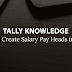 Creating Pay Heads for Employees in Tally.ERP9