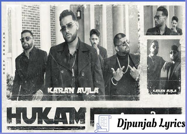 HUKAM SONG LYRICS - Karan Aujla